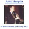 Bob Barnard Jazz Party 2002 – Antti Sarpila – SAR 073