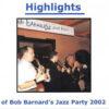 Bob Barnard Jazz Party 2002 – Highlights – BAR 075