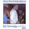 Bob Barnard  Jazz Party 2003 – Danny Moss Swings Again – MOS 128
