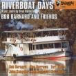 218 Bob Barnard and Friends – Riverboat Days : A Jazz Suite by Dave Dallwitz – BAR 218