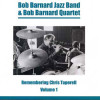 Bob Barnard Jazz Band and Bob Barnard Quartet – Remembering Chris Taperell Volume 1 – BAR 367
