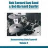 Bob Barnard Jazz Band and Bob Barnard Quartet – Remembering Chris Taperell Volume 2 – BAR 368