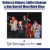 Bob Barnard Jazz Party 2008 – Rebecca Kilgore, Eddie Erikson and Dan Barrett Meet Mark Elton  – KIL 418