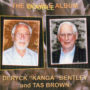 "Deryck ""Kanga"" Bentley and Tas Brown  – The Double Album BEN 459"