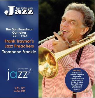 004 Frank Traynor's Jazz Preachers – Trombone Frankie VJAZZ 004 – TRA 129