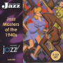 Jazz Masters of the 40s (2 CD set) AJM038 – JAZ 705