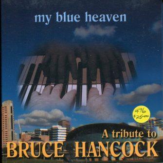 476 – Bruce Hancock – My Blue Heaven