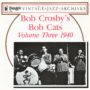 064 – Bob Crosby's Bob Cats Volume 3 – 1940 BOB 064